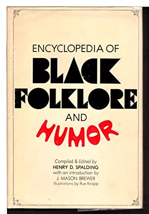 ENCYCLOPEDIA OF BLACK FOLKLORE AND HUMOR.