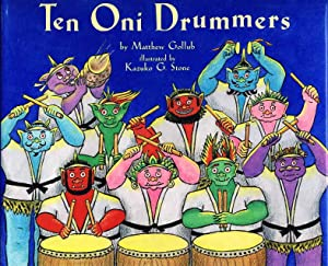 TEN ONI DRUMMERS.: Gollub, Matthew; illustrated by Kazuko G. Stone,