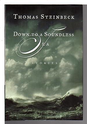 DOWN TO A SOUNDLESS SEA.: Steinbeck, Thomas.