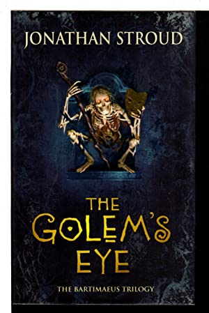 THE GOLEM'S EYE: Book II of The Bartimaeus Trilogy.