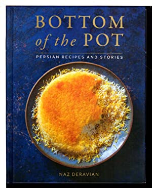 BOTTOM OF THE POT: Persian Recipes and Stories.