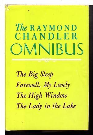 THE RAYMOND CHANDLER OMNIBUS: The Big Sleep;: Chandler, Raymond.