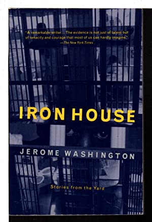 IRON HOUSE: Stories from the Yard.