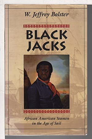 BLACK JACKS: African American Seamen in the Age of Sail.