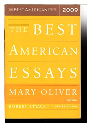 THE BEST AMERICAN ESSAYS 2009.: Oliver, Mary, editor;