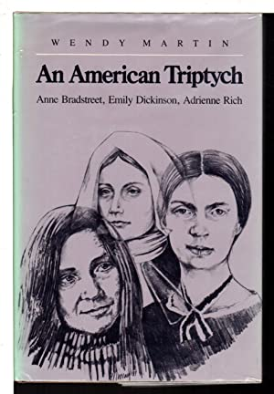 AN AMERICAN TRIPTYCH: Anne Bradstreet, Emily Dickinson and Adrienne Rich