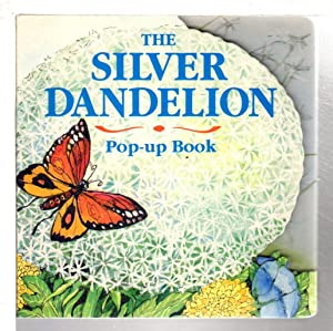 THE SILVER DANDELION: A Pop-Up Book.