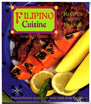 FILIPINO CUISINE: Recipes from the Islands.