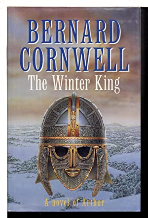 THE WINTER KING: A Novel of Arthur: Cornwell, Bernard.