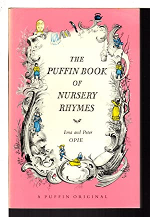 THE PUFFIN BOOK OF NURSERY RHYMES.: Opie, Iona and