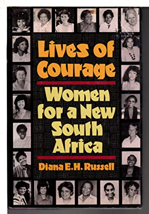 LIVES OF COURAGE: Women for a New South Africa.