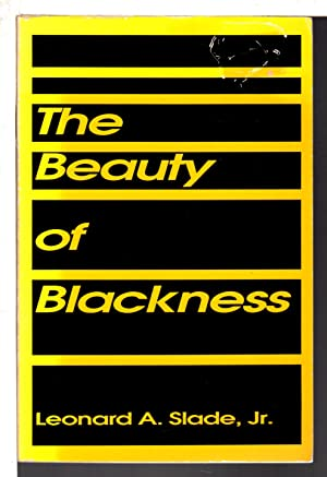 THE BEAUTY OF BLACKNESS.