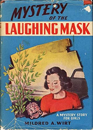 MYSTERY OF THE LAUGHING MASK.: Wirt, Mildred A.