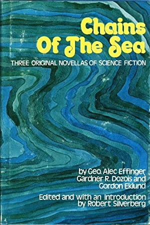 CHAINS OF THE SEA: Three Original Novellas of Science Fiction: Anthology, signed] Dozois, Gardner R...