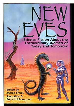 NEW EVES: Science Fiction about the Extraordinary Women of Today and Tomorrow.: Anthology, signed] ...