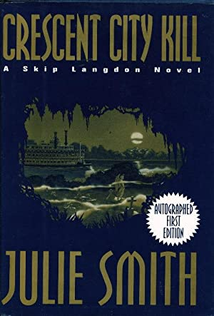 CRESCENT CITY KILL.: Smith, Julie.