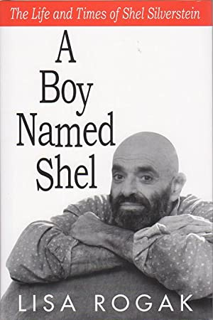 A BOY NAMED SHEL: The Life & Times of Shel Silverstein.