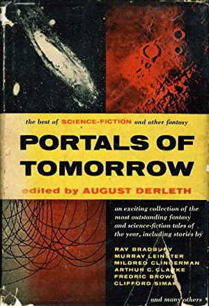PORTALS OF TOMORROW: The Best Tales of: Derleth, August, editor.