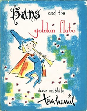HANS AND THE GOLDEN FLUTE.: Hamil, Tom (drawn and told by)