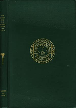 REPORT OF THE U.S. NATIONAL MUSEUM 1911: Annual Report of the Board of Regents of The Smithsonian ...