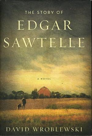 THE STORY OF EDGAR SAWTELLE.: Wroblewski, David.