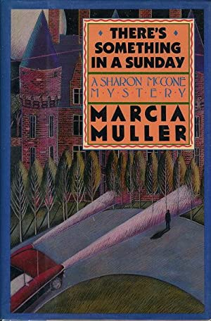 THERE'S SOMETHING IN A SUNDAY.: Muller, Marcia