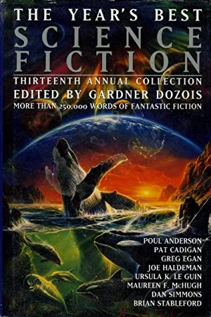 THE YEAR'S BEST SCIENCE FICTION: Thirteenth (13th) Annual Collection.: Anthology, signed] ...