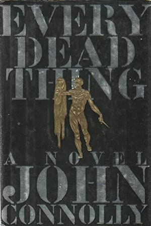 EVERY DEAD THING.: Connolly, John.