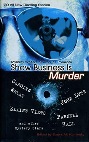 Mystery Writers of America Presents SHOW BUSINESS IS MURDER.: Anthology, signed] Lutz, John, Gary ...