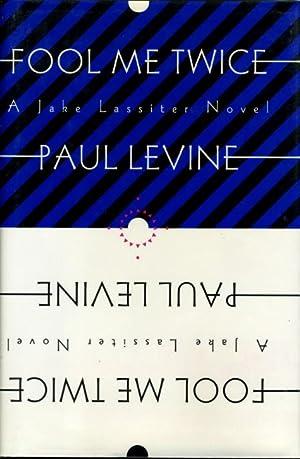 FOOL ME TWICE.: Levine, Paul.