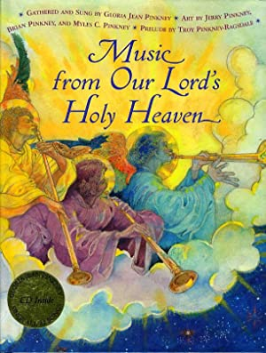 MUSIC FROM OUR LORD'S HOLY HEAVEN.: Pinkney, Gloria Jean; Illustrated by Jerry, Brian and ...