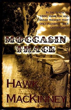 MOCCASIN TRACE.: MacKinney, Hawk.