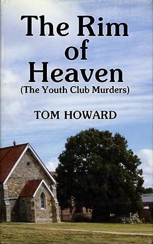 THE RIM OF HEAVEN (The Youth Club Murders.): Howard, Tom [pseudonymn of John Thomas Howard Reid]