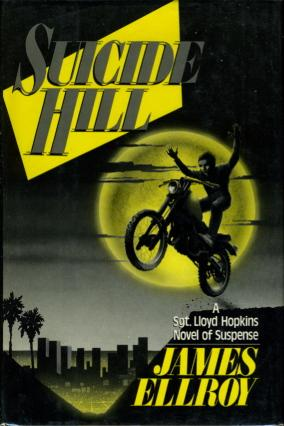 SUICIDE HILL.: Ellroy, James.