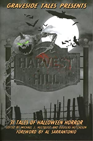 HARVEST HILL: 31 Tales of Halloween Horror.: Palisono, John, signed. Hultquist, Michael J. and ...
