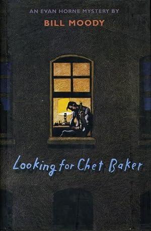 LOOKING FOR CHET BAKER.: Moody, Bill.