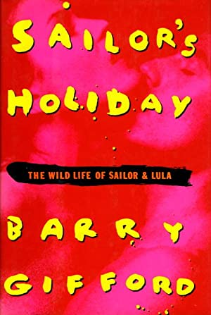 SAILOR'S HOLIDAY: The Wild Life of Sailor and Lulu.: Gifford, Barry.