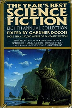 THE YEAR'S BEST SCIENCE FICTION: Eighth (8th) Annual Collection.: Anthology, signed[ Dozois, ...