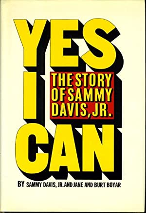 YES I CAN: The Story of Sammy Davis, Jr.: Davis, Sammy Jr and Jane and Burt Boyar.