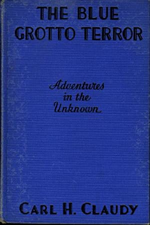 THE BLUE GROTTO TERROR: Adventures in the Unknown.