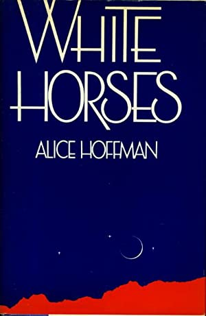 WHITE HORSES.: Hoffman, Alice.