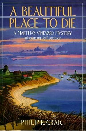 A BEAUTIFUL PLACE TO DIE: A Martha's Vineyard Mystery.: Craig, Philip R.