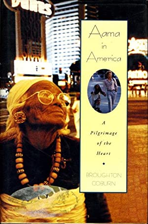 AAMA IN AMERICA: A Pilgrimage of the Heart.: Coburn, Broughton.