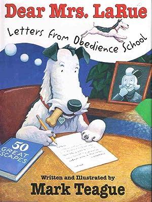 DEAR MRS LARUE: Letters from Obedience School.: Teague, Mark.