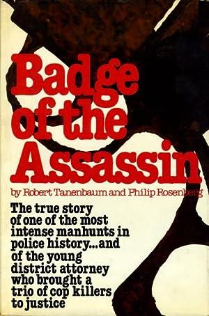 BADGE OF THE ASSASSIN.: Tanenbaum, Robert and Rosenberg, Philip.