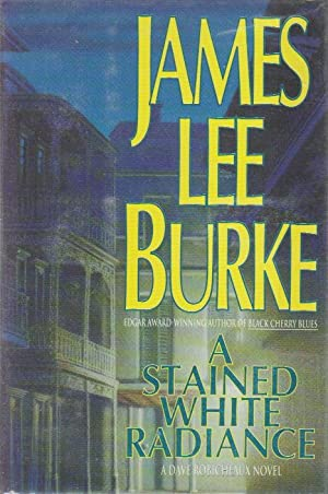 A STAINED WHITE RADIANCE: Burke, James Lee