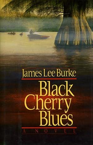 BLACK CHERRY BLUES: Burke, James Lee