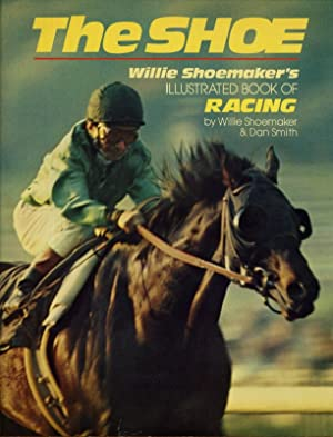 THE SHOE: Willie Shoemaker's Illustrated Book of Racing (plus 1975 Sports Guide with Shoemaker...