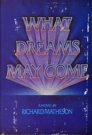 WHAT DREAMS MAY COME.: Matheson, Richard.
