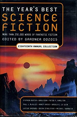 THE YEAR'S BEST SCIENCE FICTION: Eighteenth (18th) Annual Collection.: [Anthology, signed] ...
